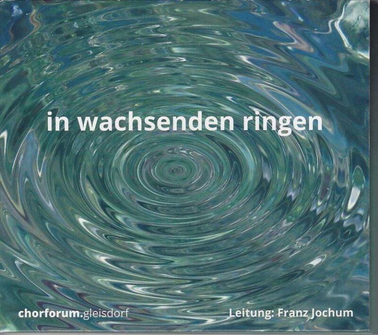 in-wachsenden-ringen-chorforum-gleisdorf-frant-jochum